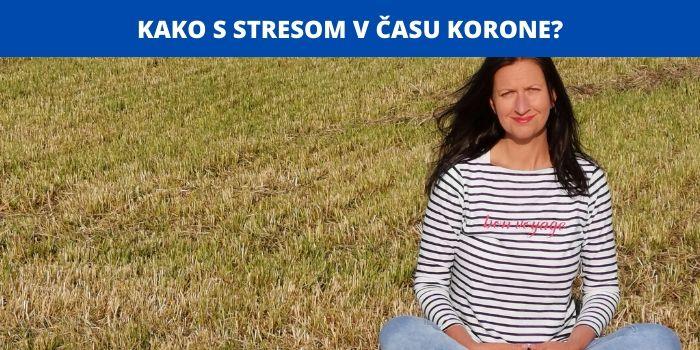Kako-se-spopadati-s-stresom-v-času-korone-Karla-Klander-bioterapevtka-hipnoterapevtka